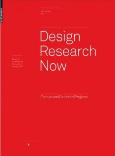 Design research now: essays and selected projects