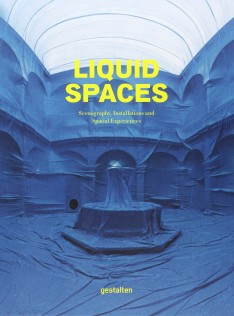 Liquid spaces : scenography, installations and spatial experiences