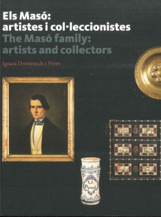 Els Masó : artistes i col·leccionistes = The Masó family : artists and collectors