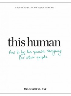 This human : how to be the person designing for other people