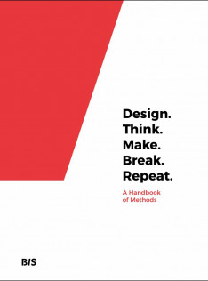 Design, think, make, break, repeat : a handbook of methods